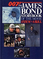 The James Bond Storybook of the Movie: A View to a Kill