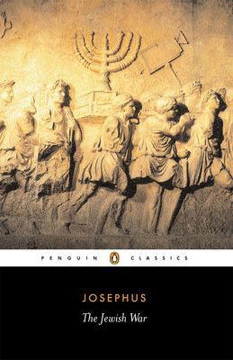 The Jewish War by Flavius Josephus