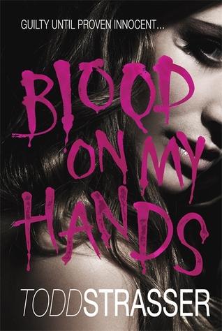 Blood on My Hands by Todd Strasser