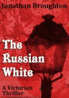 The Russian White by Jonathan Broughto