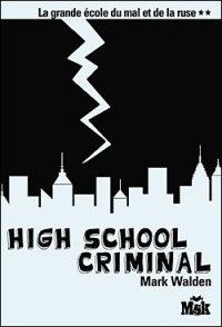 High School Criminal (Grande école du mal et de la ruse, #2)