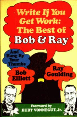Write If You Get Work by Bob Elliott