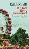Der Tod fährt Riesenrad: Ein historischer Wien-Krimi