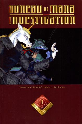"Bureau of Mana Investigation Volume 1 by Christina ""Smudge"" Hanson"