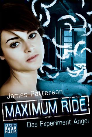 Maximum Ride - Das Experiment Angel