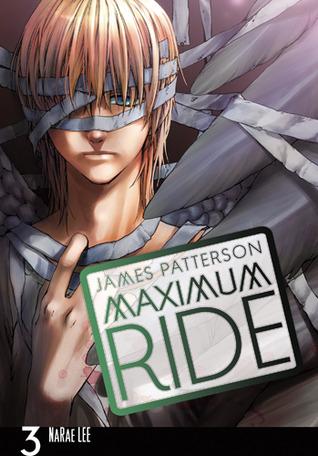 Maximum Ride, Vol. 3 (Maximum Ride: The Manga, #3)