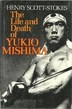 The Life and Death of Yukio Mishimia, Scott-Stokes, Henry