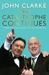 The Catastrophe Continues: Twenty-One Years of Interviews