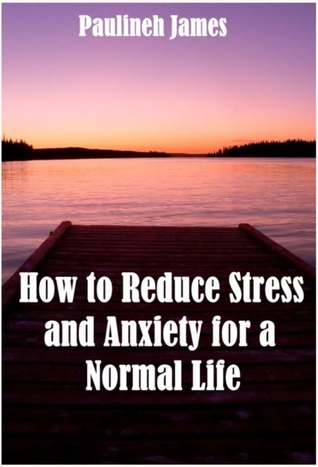 How to Reduce Stress and Anxiety for a Normal Life