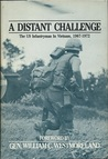 A Distant Challenge: The U. S. Infantryman in Vietnam, 1967-72