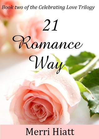 21 Romance Way by Merri Hiatt