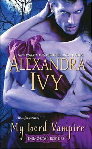 my lord vampire immortal rogues 1 by alexandra ivy