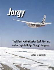 """Jorgy: the life of Native Alaskan bush pilot and airline captain Holger """"Jorgy"""" Jorgensen"""