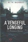 A Vengeful Longing (Porfiry Petrovich, #2)