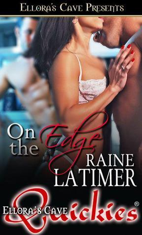 On the Edge by Raine Latimer