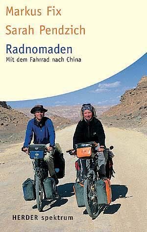 Radnomaden. Mit dem Fahrrad nach China