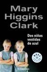 Dos niñas vestidas de azul by Mary Higgins Clark