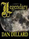 Legendary by Dan Dillard