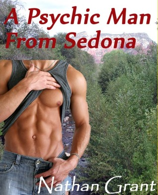 A Psychic Man From Sedona by Nathan Grant