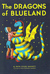 The Dragons of Blueland (My...