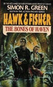 The Bones of Haven by Simon R. Green