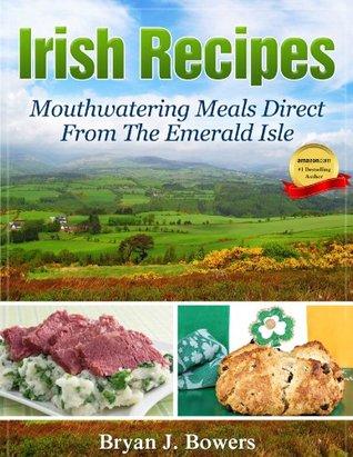 Irish Recipes by Bryan J. Bowers