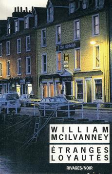 Ebook etranges loyautés by William McIlvanney PDF!