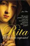 Rita, a Santa do Impossível