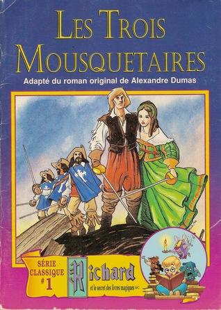 Les trois mousquetaires (Richard et le secret des livres magiques, #1)