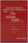 The Nicene Faith (Formation Of Christian Theology, Vol. 2)