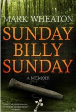 Sunday Billy Sunday by Mark Wheaton