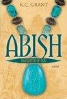 Abish by K.C. Grant
