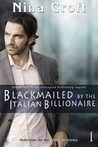 Blackmailed by the Italian Billionaire by Nina Croft
