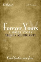 Forever Yours by Shilpa Mudiganti
