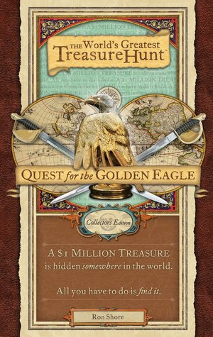 The World's Greatest Treasure Hunt   Quest For The Golden Eagle by Ron Shore