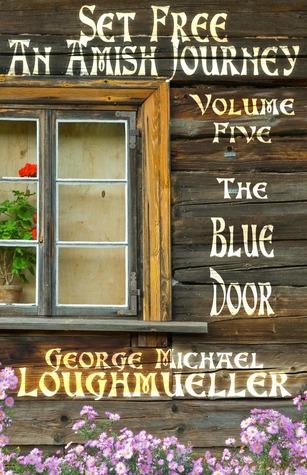 The Blue Door by George Michael Loughmueller