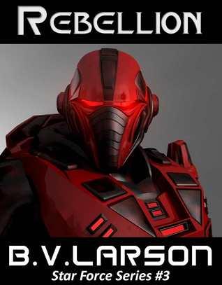 Rebellion Star Force 3 By Bv Larson
