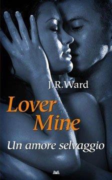 Lover Mine. Un amore selvaggio(Black Dagger Brotherhood 8)