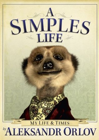 a-simples-life-the-life-and-times-of-aleksandr-orlov