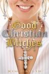 Good Christian Bitches by Kim Gatlin