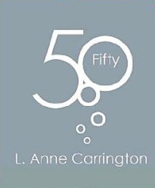 Fifty by L. Anne Carrington