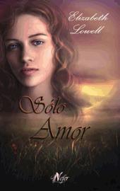 Sólo amor by Elizabeth Lowell