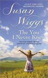 The You I Never Knew by Susan Wiggs
