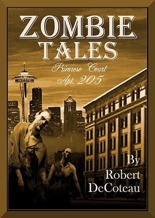 Zombie Tales by Robert DeCoteau