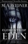 Elements of Eden Volume 1 by M.A. Widner