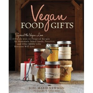 Vegan Food Gifts: Spread the Vegan Love DIY-Style with 100 Inspired Recipes for Homemade Baked Goods, Preserves, and Other Edible Gifts Everyone Will Love