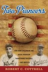 Two Pioneers How Hank Greenberg and Jackie Robinson Transformed Baseball--and America