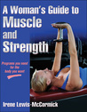 A Woman's Guide to Muscle and Strength by Irene Lewis-McCormick