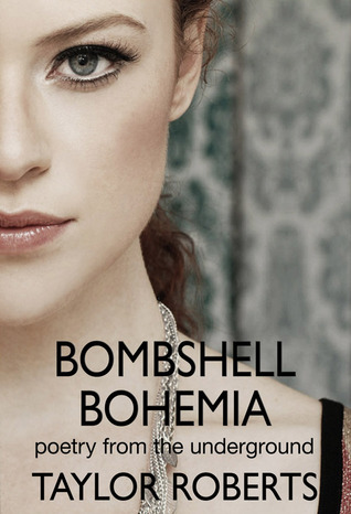 Pdfread Bombshell Bohemia Poetry From The Underground By