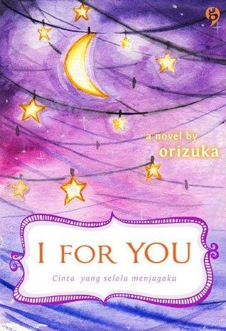 Hasil gambar untuk Novel I for You – karya orizuka